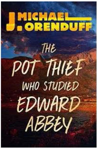 The Pot Thief Who Studied Edward Abbey book cover